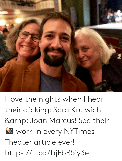 Love, Memes, and Work: I love the nights when I hear their clicking: Sara Krulwich & Joan Marcus! See their 📸 work in every NYTimes Theater article ever! https://t.co/bjEbR5iy3e