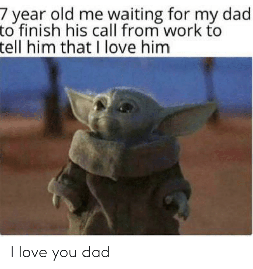 I Love You: I love you dad