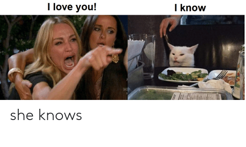 Love, She Knows, and I Love You: I love you!  I know she knows