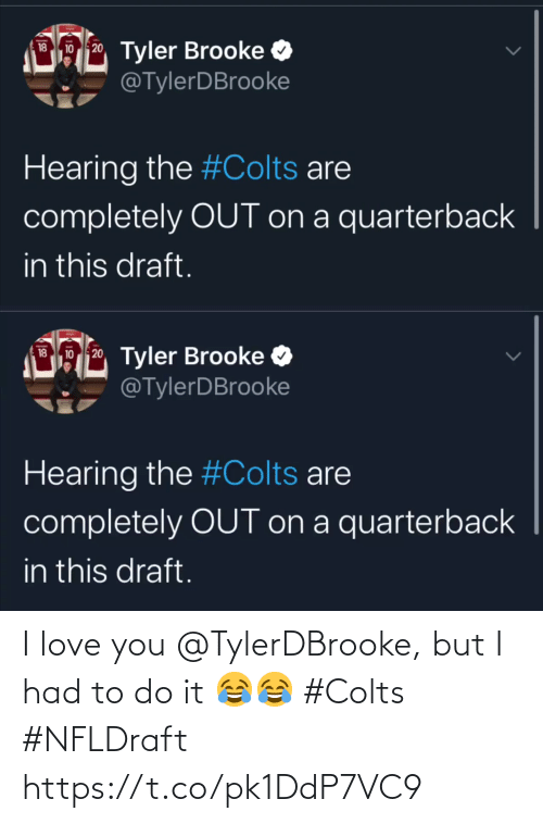 I Love You: I love you @TylerDBrooke, but I had to do it 😂😂  #Colts #NFLDraft https://t.co/pk1DdP7VC9