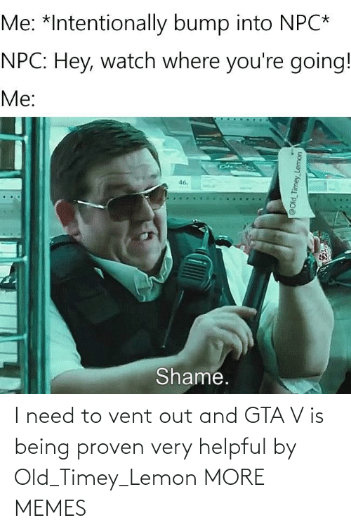 helpful: I need to vent out and GTA V is being proven very helpful by Old_Timey_Lemon MORE MEMES