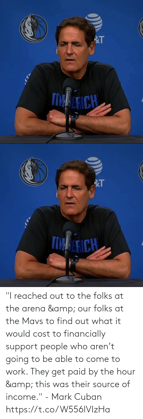 "Able: ""I reached out to the folks at the arena & our folks at the Mavs to find out what it would cost to financially support people who aren't going to be able to come to work. They get paid by the hour & this was their source of income."" - Mark Cuban   https://t.co/W556lVIzHa"