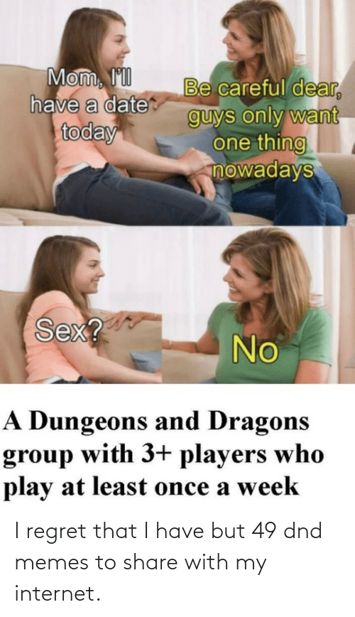 Regret: I regret that I have but 49 dnd memes to share with my internet.