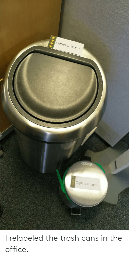 The Office: I relabeled the trash cans in the office.