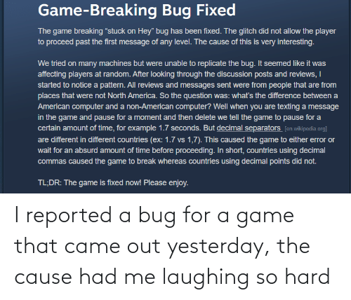 Game: I reported a bug for a game that came out yesterday, the cause had me laughing so hard