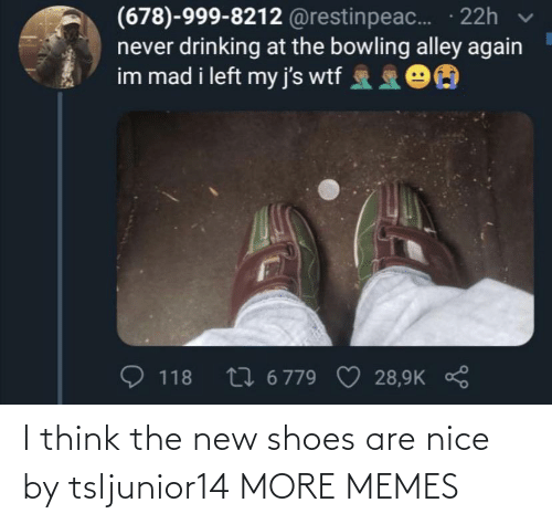 And: I think the new shoes are nice by tsljunior14 MORE MEMES