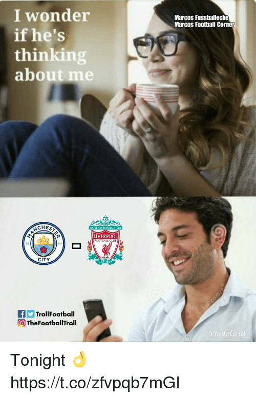 Marcos: I wonder  if he's  thinking  about me  Marcos Fussballecke  Marcos Football Corner  CHES  YOULL NEVERWALK ALONE  LIVERPOOL  FOOTBALL CLUB  18  94  CITY  EST 1892  FTrollFootball  O TheFootballTroll  PhotoGrid Tonight 👌 https://t.co/zfvpqb7mGI
