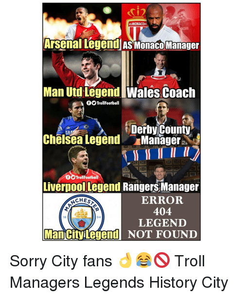 Rangers: i2  ASMONACOF  COM  Arsenal Legend As Monaco Manager  Man Utd LegendWales Coach  OTrollFootball  Derby County  Chelsea Legend Managera.  SA  TrollFootball  Liverpoollegend Rangers Manager  ERROR  404  LEGENID  ACHES  18  94  Man cityilegend NOT FOUND Sorry City fans 👌😂🚫 Troll Managers Legends History City