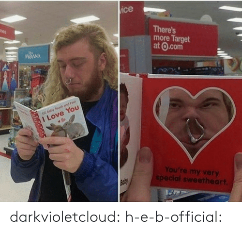 sweetheart: ice  mes  There's  more Target  at O.com  ere  O Boby Touch and Feel  I Love You  You're my very  special sweetheart.  Baby darkvioletcloud: h-e-b-official: