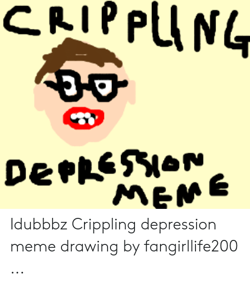 25 Best Memes About Crippling Depression Meme Crippling