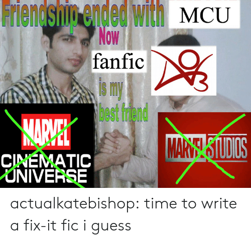 fanfic: ieneshim ended ll MCU  8  0W  fanfic  is my  best friend  11呱  CINEMATIC  NIVERSE actualkatebishop: time to write a fix-it fic i guess