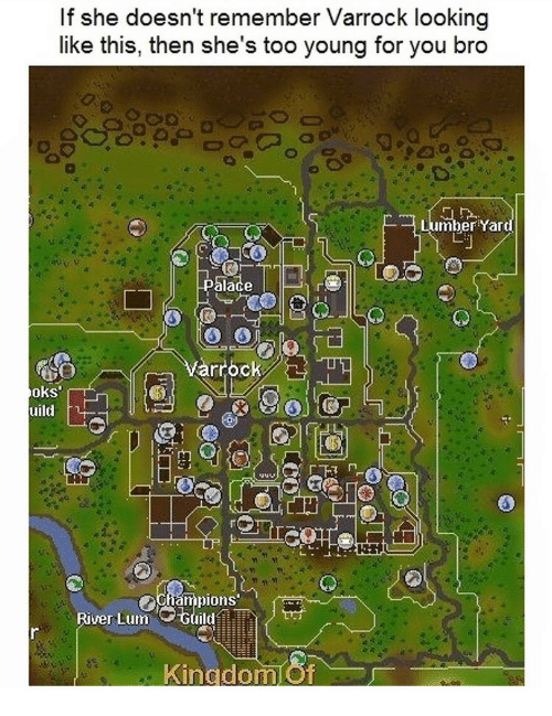 Young For You: If she doesn't remember Varrock looking  like this, then she's too young for you bro  mber Yar  alace  arrock  GSO  oks  uild  mpions  River Lum Guild  Kinadom Of