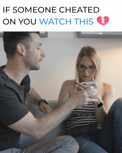 Memes, Watch, and 🤖: IF SOMEONE CHEATED  ON YOU WATCH THIS