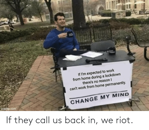 Back: If they call us back in, we riot.