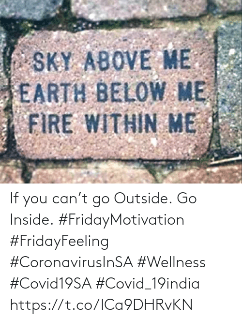 Love for Quotes: If you can't go Outside. Go Inside.  #FridayMotivation #FridayFeeling  #CoronavirusInSA #Wellness  #Covid19SA #Covid_19india https://t.co/lCa9DHRvKN