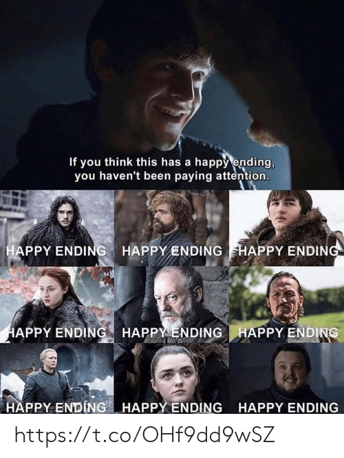 Happy, Been, and Happy Ending: If you think this has a happy ending,  you haven't been paying attention.  APPY ENDING HAPPYENDING HAPPY ENDIN  APPY ENDING HAPPY ENDINGHAPPY ENDING  HAPPY ENDING . HAPPYEN DING  HAPPY ENDING https://t.co/OHf9dd9wSZ