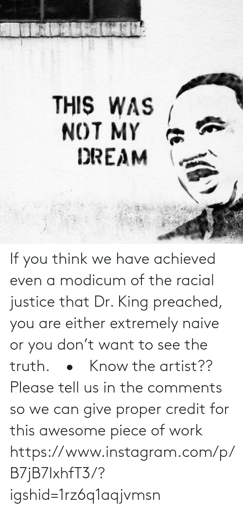 Us: If you think we have achieved even a modicum of the racial justice that Dr. King preached, you are either extremely naive or you don't want to see the truth.⠀ •⠀ Know the artist?? Please tell us in the comments so we can give proper credit for this awesome piece of work https://www.instagram.com/p/B7jB7IxhfT3/?igshid=1rz6q1aqjvmsn