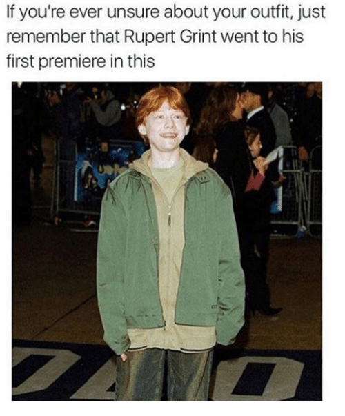 Humans of Tumblr, Rupert Grint, and First: If you're ever unsure about your outfit, just  remember that Rupert Grint went to his  first premiere in this  te