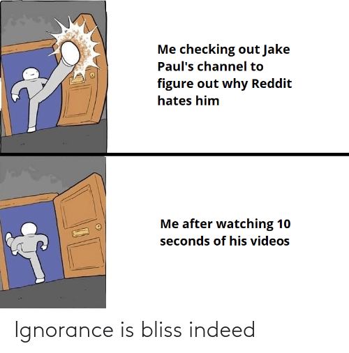 Ignorance: Ignorance is bliss indeed