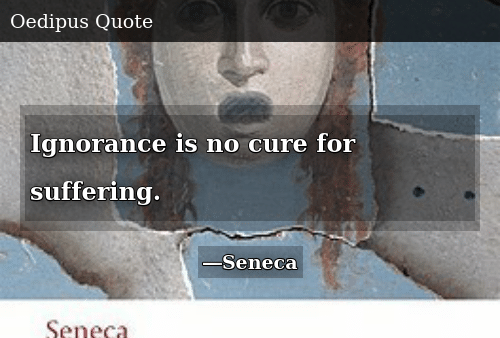 Ignorance, Suffering, and Cure: Ignorance is no cure for suffering.