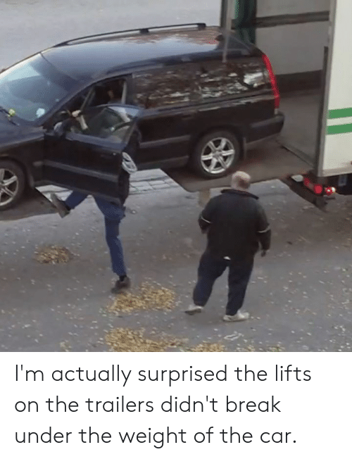Lifts: I'm actually surprised the lifts on the trailers didn't break under the weight of the car.
