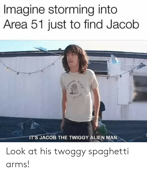 Imagine Storming Into Area 51 Just to Find Jacob 9418 IT'S