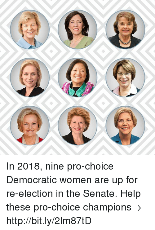 Senations: In 2018, nine pro-choice Democratic women are up for re-election in the Senate. Help these pro-choice champions→ http://bit.ly/2lm87tD