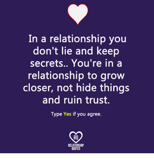 In a Relationship You Don\'t Lie and Keep Secrets You\'re in a ...