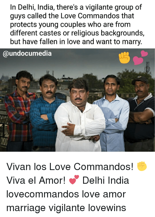 commandos: In Delhi, India, there's a vigilante group of  guys called the Love Commandos that  protects young couples who are from  different castes or religious backgrounds,  but have fallen in love and want to marry.  undocumedia Vivan los Love Commandos! ✊Viva el Amor! 💕 Delhi India lovecommandos love amor marriage vigilante lovewins