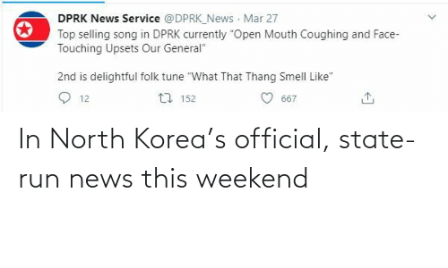 state: In North Korea's official, state-run news this weekend