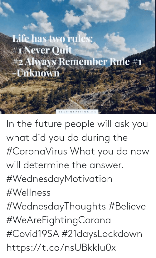Love for Quotes: In the future people will ask you what did you do during the #CoronaVirus  What you do now will determine  the answer.   #WednesdayMotivation #Wellness  #WednesdayThoughts #Believe #WeAreFightingCorona #Covid19SA #21daysLockdown https://t.co/nsUBkkIu0x