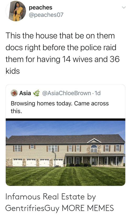 estate: Infamous Real Estate by GentrifriesGuy MORE MEMES