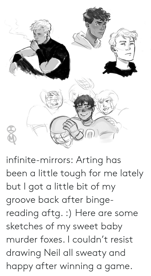 Target, Tumblr, and Blog: infinite-mirrors:  Arting has been a little tough for me lately but I got a little bit of my groove back after binge-reading aftg. :) Here are some sketches of my sweet baby murder foxes. I couldn't resist drawing Neil all sweaty and happy after winning a game.