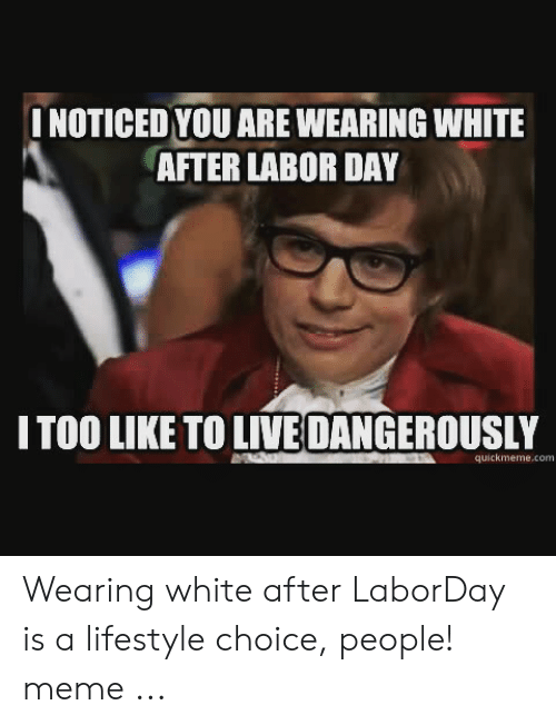 25 Best Memes About White After Labor Day Meme White After