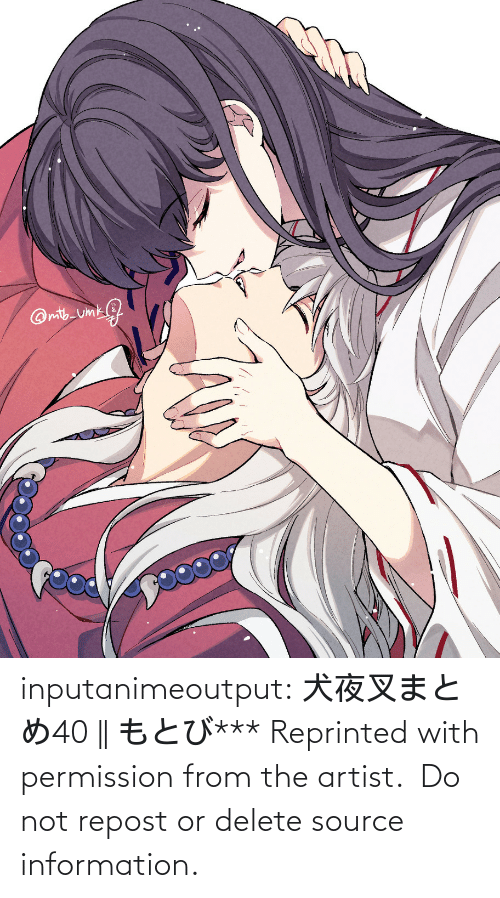 From: inputanimeoutput:   犬夜叉まとめ40  || もとび*** Reprinted with permission from the artist.  Do not repost or delete source information.