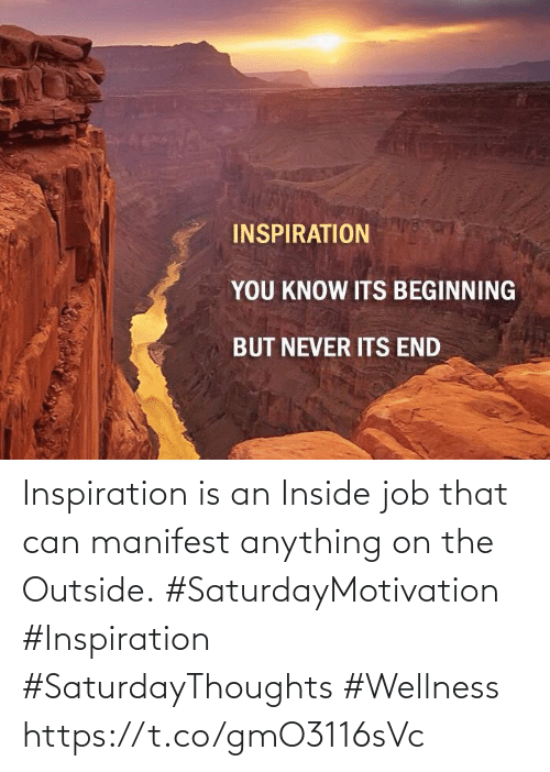 Love for Quotes: Inspiration is an Inside job that can manifest anything on the Outside.  #SaturdayMotivation #Inspiration  #SaturdayThoughts #Wellness https://t.co/gmO3116sVc