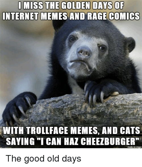 "Cats, Internet, and Memes: INTERNET MEMES AND RAGE COMICS  WITH TROLLFACE MEMES, AND CATS  SAYING ""ICAN HAZ CHEEZBURGER""  made on imgur The good old days"