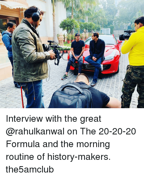 Memes, History, and 🤖: Interview with the great @rahulkanwal on The 20-20-20 Formula and the morning routine of history-makers. the5amclub