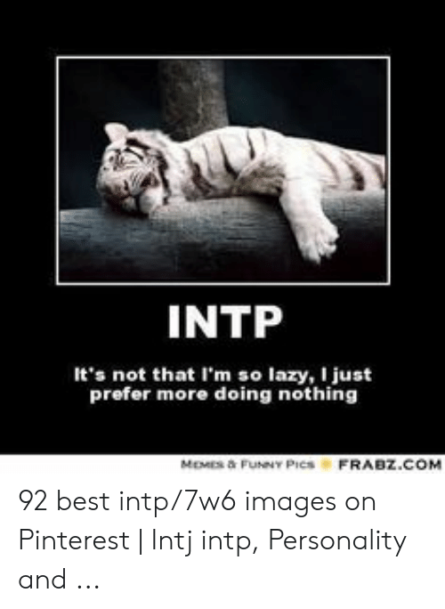 🐣 25+ Best Memes About Intp Personality   Intp Personality