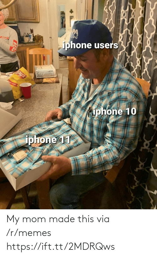 R Memes: iphone users  BEAST  Lay's  Classic  LY SIZE  iphone 10  iphone 11  BEA My mom made this via /r/memes https://ift.tt/2MDRQws