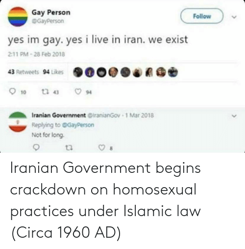 law: Iranian Government begins crackdown on homosexual practices under Islamic law (Circa 1960 AD)