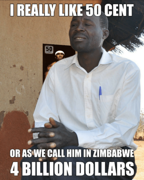 50 cent: IREALLY LIKE 50 CENT  50  CENT  OR AS WE CALL HIM IN ZIMBABWE  4 BILLION DOLLARS