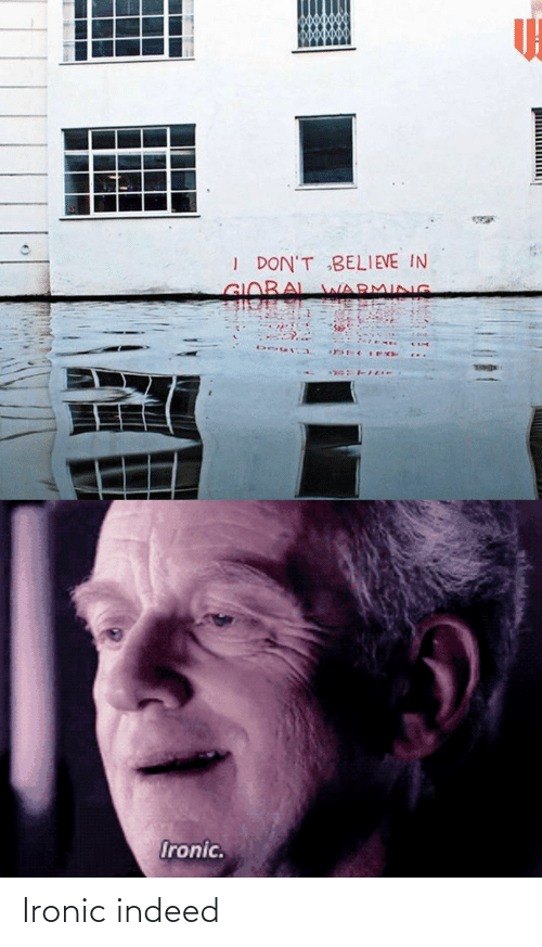 Ironic: Ironic indeed