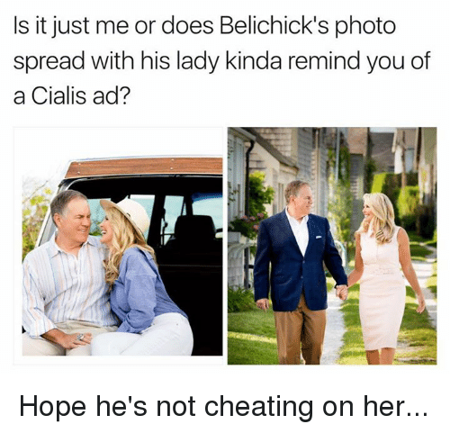 Spreaded: Is it just me or does Belichick's photo  spread with his lady kinda remind you of  a Cialis ad? Hope he's not cheating on her...