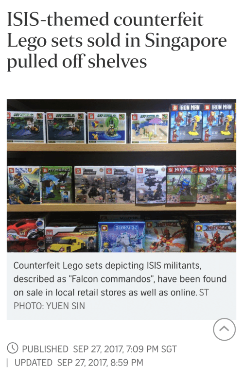 """commandos: ISIS-themed counterfeit  Lego sets sold in Singapore  pulled off shelves  IRON MAN IRON MAN  6-12  6-12  Counterfeit Lego sets depicting ISIS militants,  described as """"Falcon commandos"""", have been found  on sale in local retail stores as well as online. ST  PHOTO: YUEN SIN  PUBLISHED SEP 27, 2017, 7:09 PM SGT  
