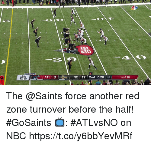 Memes, New Orleans Saints, and 🤖: ist  &10  4- ATL 3  1 NO 17 2nd 0:26 :16  1st &10  Er The @Saints force another red zone turnover before the half! #GoSaints  📺: #ATLvsNO on NBC https://t.co/y6bbYevMRf