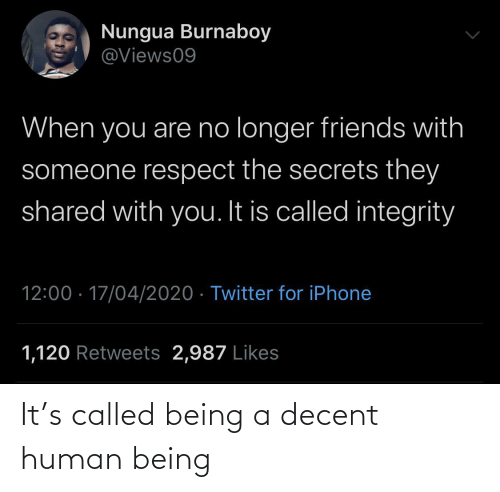 human: It's called being a decent human being