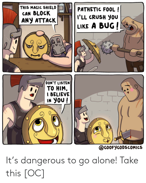 Being alone: It's dangerous to go alone! Take this [OC]