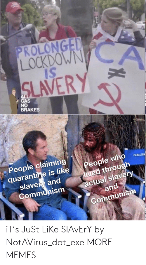 Just Like: iT's JuSt LiKe SlAvErY by NotAVirus_dot_exe MORE MEMES