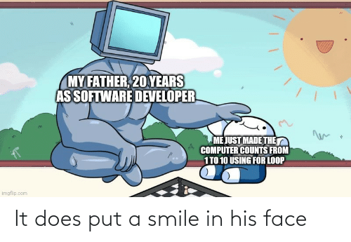 His: It does put a smile in his face
